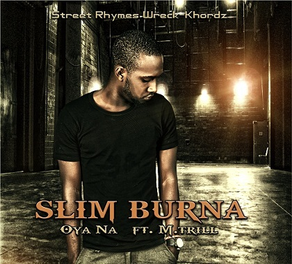 Slim Burna-Oya Na