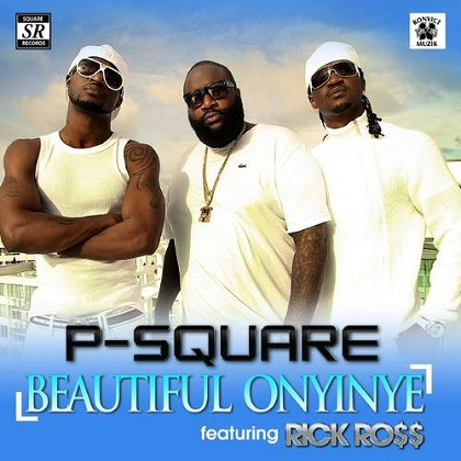 P-SQuare Rick Ross Beautiful Onyinye