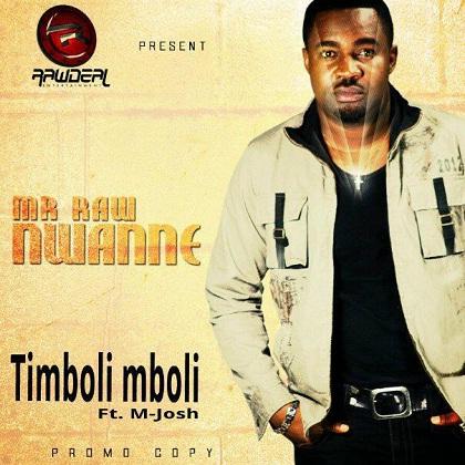 Raw Nwanne Timboli Mboli M-Josh