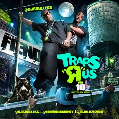 DJ Soulless DJ Blaze Fiend Traps R Us Vol. 10