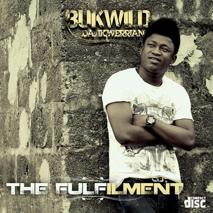 Bukwild Da Ikwerrian The Fulfilment Duncan Mighty Obulama