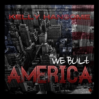 Kelly Hansome We Built America