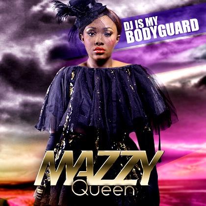 Mazzy Queen DJ Is My Body Guard