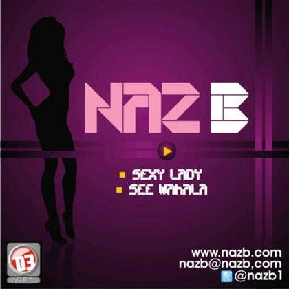 Naz B S£xy Lady See Wahala