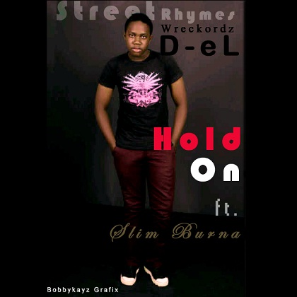 D-EL SLIM BURNA HOLD ON