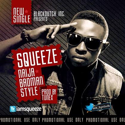Squeeze Naija Badman Style