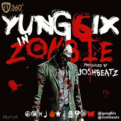 Yung6ix Zombie Joshbeatz