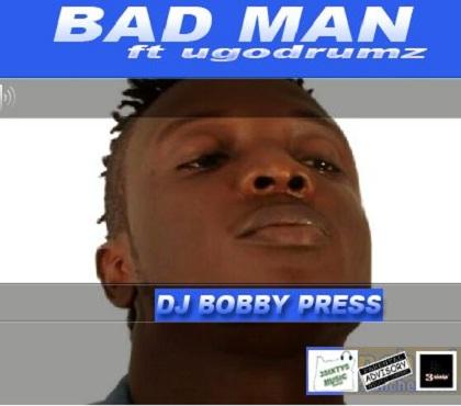 DJ Bobby Press Badman Ugodrumz