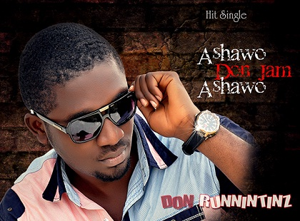Don Runnintinz Ashawo Don Jam Ashawo