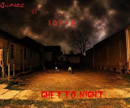 Jonez Icy-K Ghetto Night