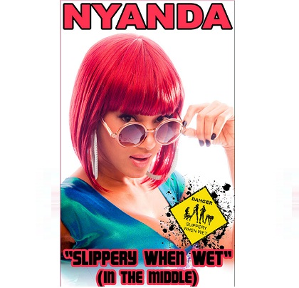 Nyanda Slippery When Wet In The Middle