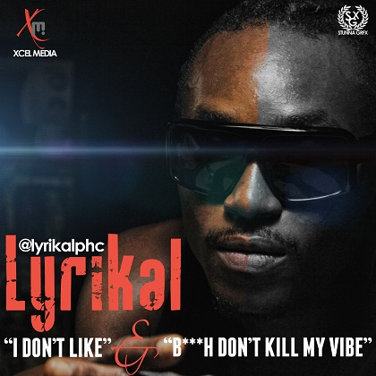 Lyrikal I Don't Like Don't Kill My Vibe