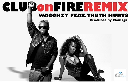 Waconzy Club On Fire Truth Hurts