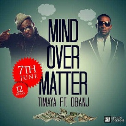 Timaya D'Banj Mind Over Matter