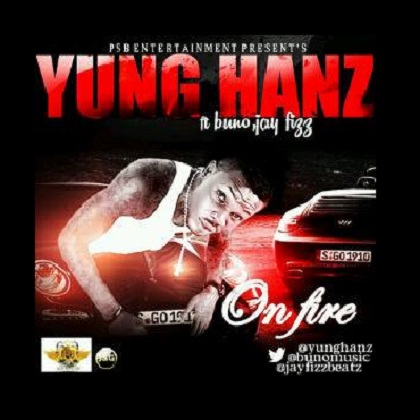 Yung Hanz On Fire Jay Fizz Buno