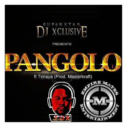 DJ Xclusive Pangolo Timaya