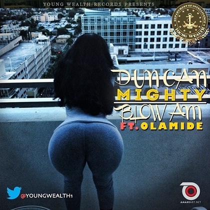 Duncan Mighty Blow Am Olamide