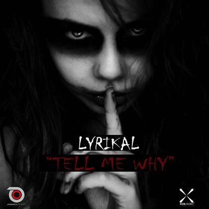 Lyrikal Tell Me Why
